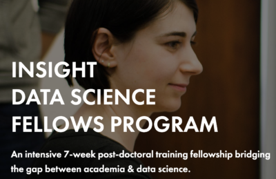 Text over woman's face reading: Insight Data Fellows Program, an intensive 7-week postdoctoral training fellowship bridging the cap between academia and data science